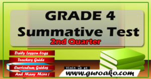 Grade 4 2nd Quarter Summative Test – Guro Ako