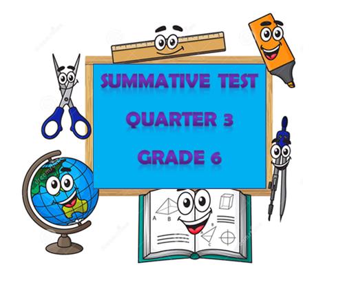 Summative Test Grade 6 Quarter 3