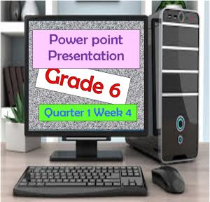 Grade 6 Q1 W4 Powerpoint Presentation – Guro Ako