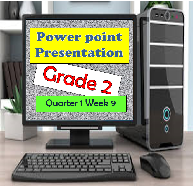 Grade 2 PowerPoint Presentation Quarter 1 Week 9