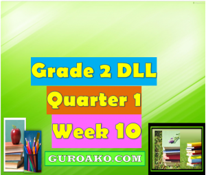 Grade 2 Quarter 1 Week 10 DLL Grade 2 Quarter 1 Week 10 DLL