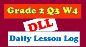 grade 2 quarter 3 week 4 daily lesson log