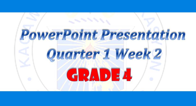 Grade 4 Q1 Week 2 PPT